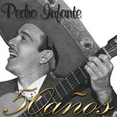 50 años todas las grabaciones van Pedro Infante