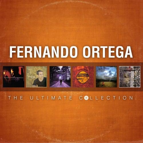 Fernando Ortega: The Ultimate Collection by Fernando Ortega