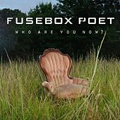 Who Are You Now? - EP by Fusebox Poet