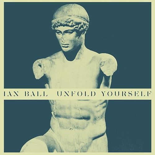 Unfold Yourself by Ian Ball