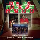 Asi Es Nuestra Navidad de Gilberto Santa Rosa
