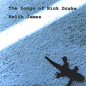 The Songs of Nick Drake by Keith James