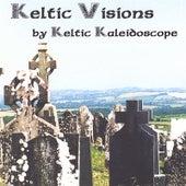 Keltic Visions by Keltic Kaleidoscope