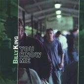 You Know Me von Billy King