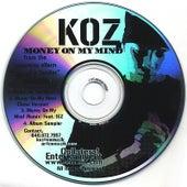 Money On My Mind by K-Oz