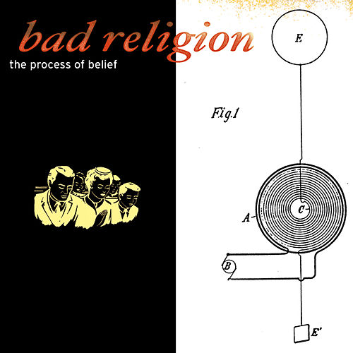 The Process of Belief by Bad Religion