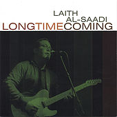 Long Time Coming by Laith Al-Saadi