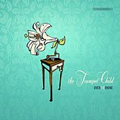 The Trumpet Child by Over the Rhine