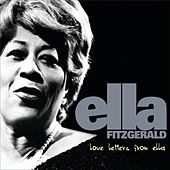 Love Letters From Ella - The Never-Before-Heard Recordings by Ella Fitzgerald