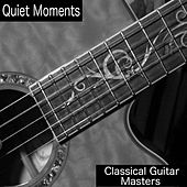 Quiet Moments by Classical Guitar Masters