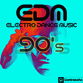 EDM Electro Dance Music 90 by Various Artists