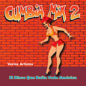 Cumbia Mix 2 - El Disco Que Baila Toda America by Various Artists