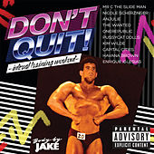 Body By Jake: Don't Quit - Interval Training Workout by Various Artists