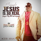 Jesus Is So Real von Agerman (of 3xkrazy)