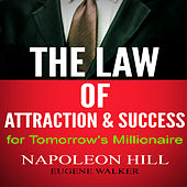 The Law of Attraction and Success for Tomorrow's Millionaire by Napoleon Hill