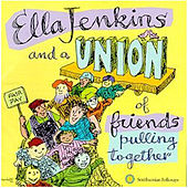 Ella Jenkins and a Union of Friends Pulling Together de Ella Jenkins