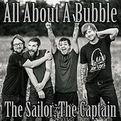 The Sailor, the Captain by All About a Bubble