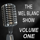 The Mel Blanc Show - Old Time Radio Show - Vol. One by Mel Blanc