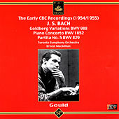 Glenn Gould Plays Bach - Piano Works: Piano Concerto in D Major Bwv 1052, Goldberg Variations, Partita No. 5 in G Major Bwv 829 by Glenn Gould