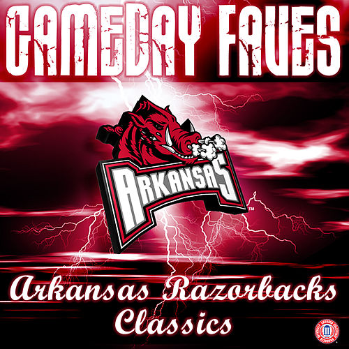 Arkansas Fight Song: Gameday Faves by The University of Arkansas Razorbacks Marching Band