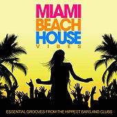 Miami Beach House Vibes (Essential Grooves from the Hippest Bars and Clubs) de Various Artists