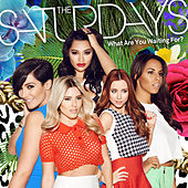 What Are You Waiting For? (Remixes) by The Saturdays