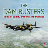 The Dam Busters – Rousing Songs, Anthems and Marches by Various Artists
