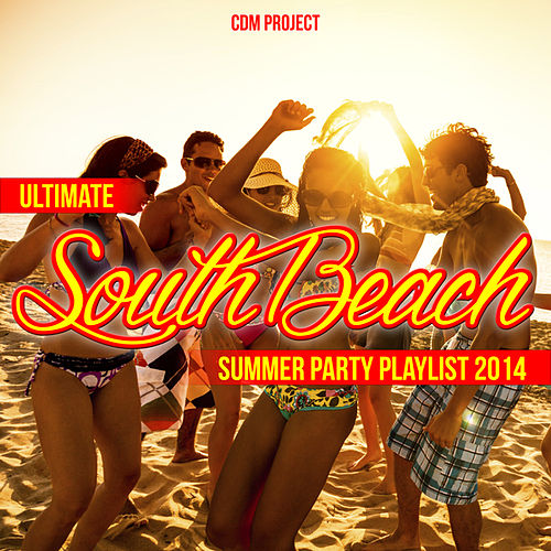 Ultimate South Beach Summer Party Playlist 2014 by CDM Project