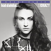Crazy (Remix) de Kat Dahlia