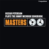 Oscar Peterson Plays the Jimmy McHugh Songbook by Oscar Peterson
