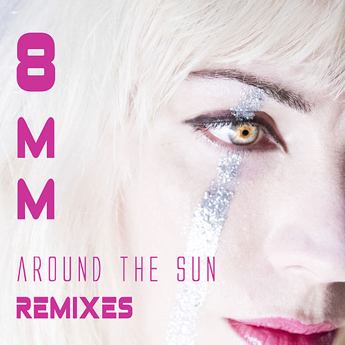 Around The Sun Remixes by 8mm