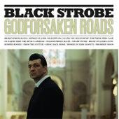 Godforsaken Roads by Black Strobe
