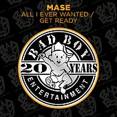 All I Ever Wanted / Get Ready von Mase