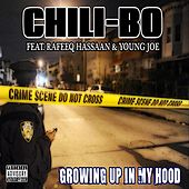 Growing Up in My Hood (feat. Rafeeq Hassaan & Young Joe) by Chili-Bo