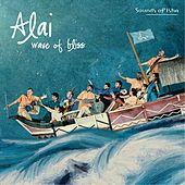 Alai: Wave of Bliss by Sounds of Isha