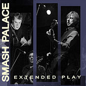 Smash Palace Extended Play by Smash Palace