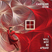 I Will Not Be Afraid von Caroline Rose