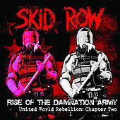 Rise of the Damnation Army - United World Rebellion: Chapter Two by Skid Row