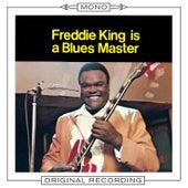 Freddie King Is A Blues Master (Mono) by Freddie King