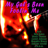 My Gal's Been Foolin' Me by Various Artists