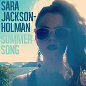 Summer Song by Sara Jackson-Holman