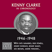 Complete Jazz Series 1946 - 1948 by Kenny Clarke