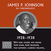 Complete Jazz Series 1928 - 1938 by James P. Johnson