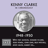 Complete Jazz Series 1948 - 1950 by Kenny Clarke