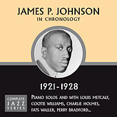 Complete Jazz Series 1921 - 1928 by James P. Johnson