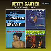 Four Classic Albums (Meet Betty Carter and Ray Bryant / Out There / The Modern Sound of Betty Carter / Ray Charles and Betty Carter) von Betty Carter