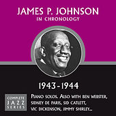Complete Jazz Series 1943 - 1944 by James P. Johnson