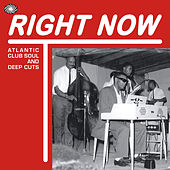 Right Now: Atlantic Club Soul and Deep Cuts von Various Artists