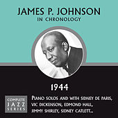 Complete Jazz Series 1944 by James P. Johnson
