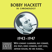 Complete Jazz Series 1943 - 1947 by Bobby Hackett
